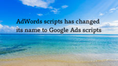 AdWords scripts has changed its name to Google Ads scripts