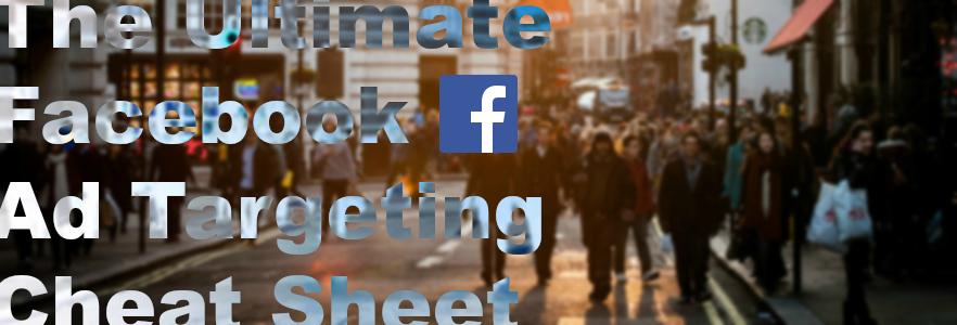 eyecatch_facebook-ad-targeting-ceatsheet _201607