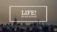 lifeasanadops